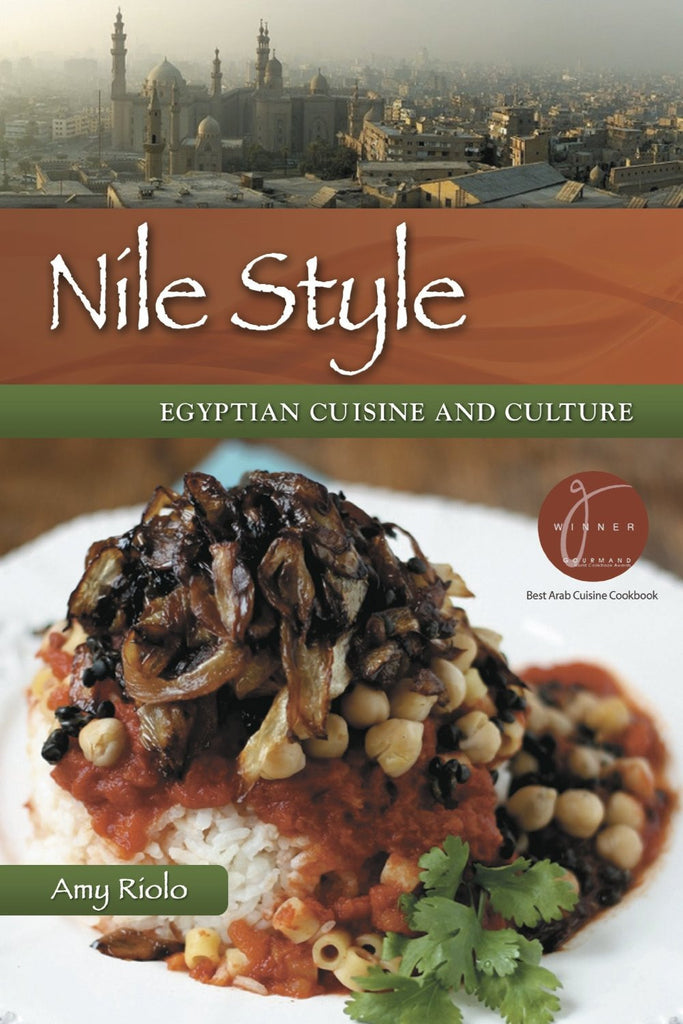 Nile Style: Egyptian Cuisine and Culture: Expanded Edition by Amy Riolo