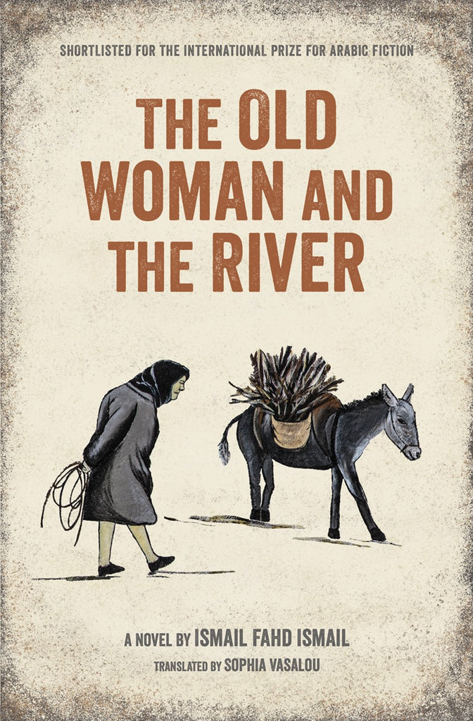 The Old Woman and the River by Ismail Fahd Ismail