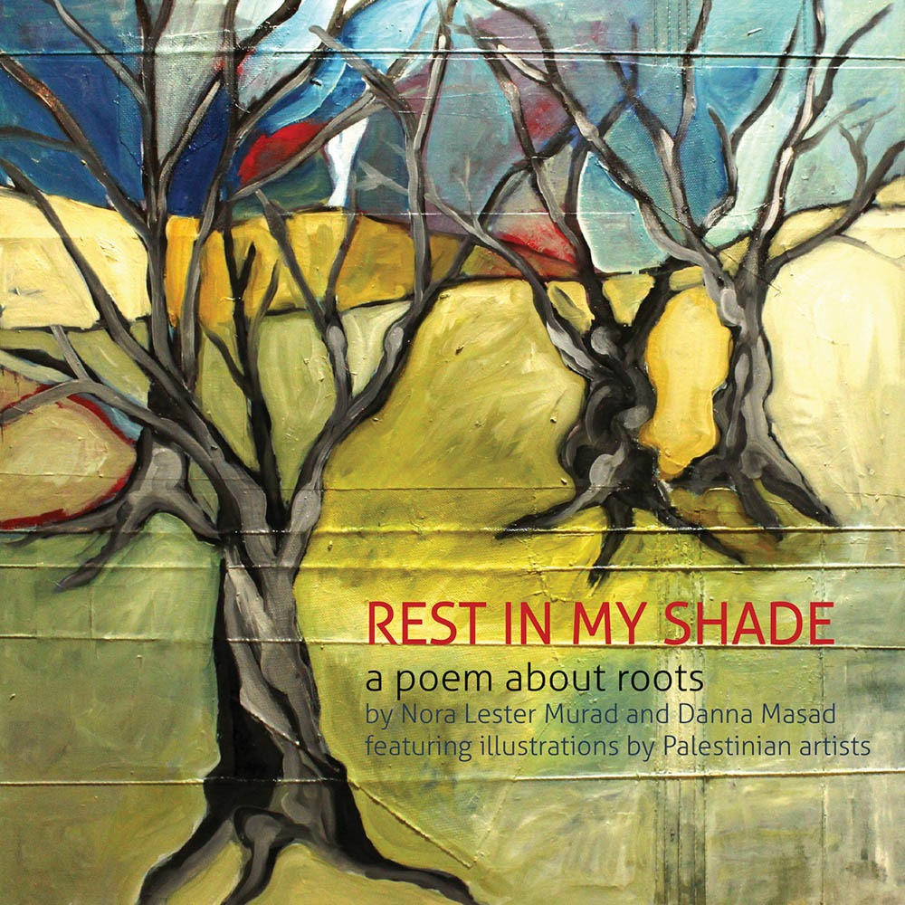 Rest in My Shade: A Poem About Roots by Nora Lester Murad and Danna Masad