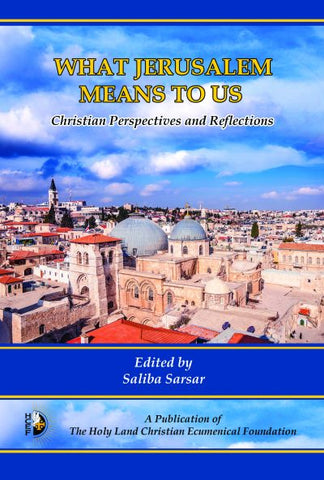 What Jerusalem Means to Us: Christian Perspectives and Reflections