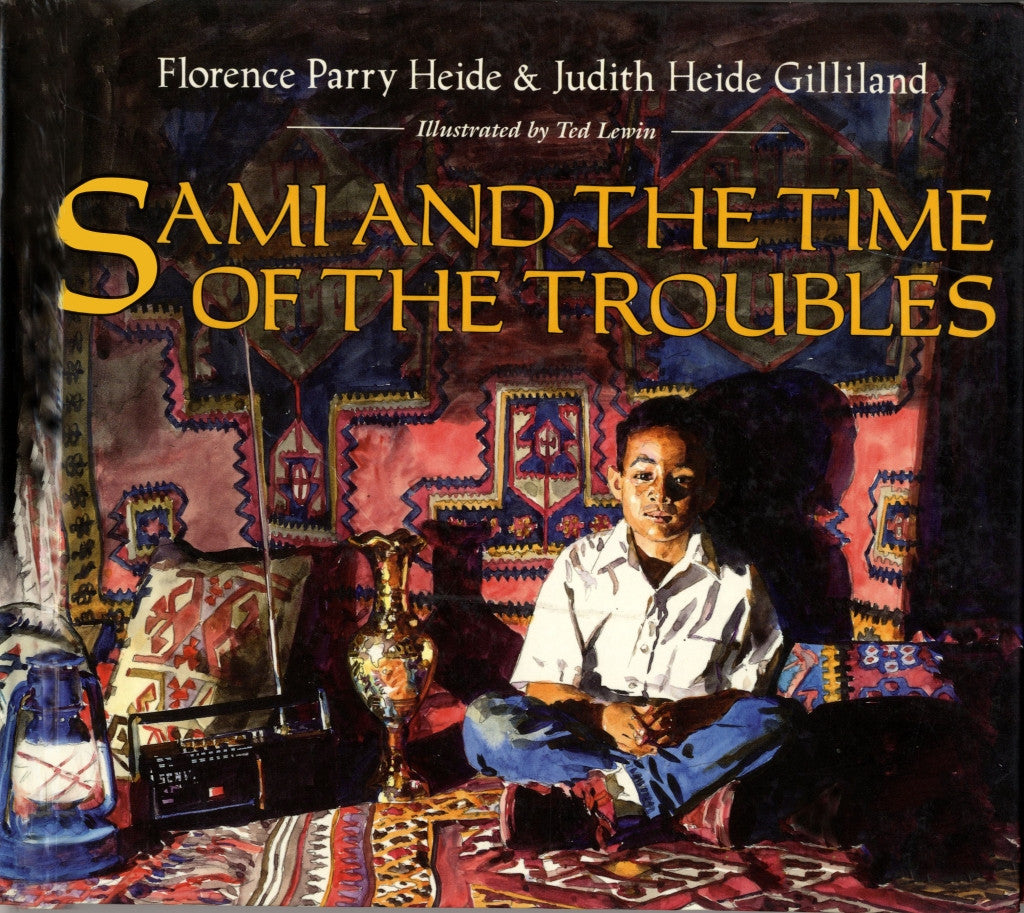 Sami and the Time of the Troubles by Florence Parry Heide and Judith Heide Gilliland