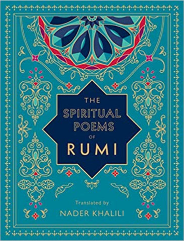 The Spiritual Poems of Rumi, translated by Nader Khalili