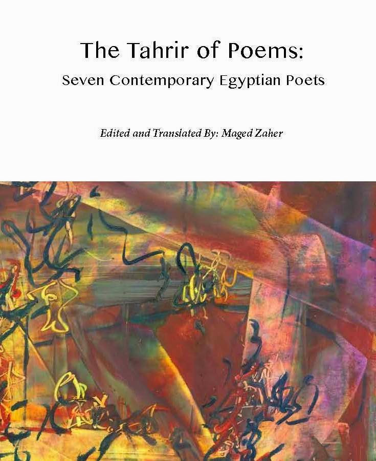 The Tahrir of Poems: Seven Contemporary Egyptian Poets by Maged Zaher