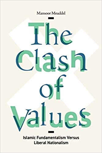 The Clash of Values: Islamic Fundamentalism Versus Liberal Nationalism by Mansoor Moaddel