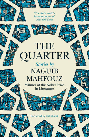 The Quarter by Naguib Mahfouz, translated by Roger Allen