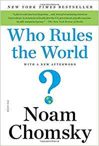 Who Rules the World? by Noam Chomsky