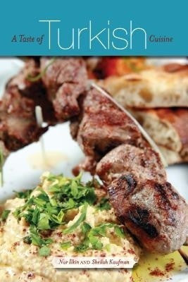 A Taste of Turkish Cuisine by Nur Ilkin and Sheilah Kaufman