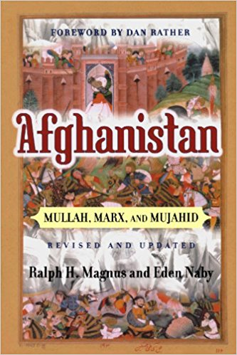 Afghanistan: Mullah, Marx, And Mujahid by Ralph Magnus and Eden Naby