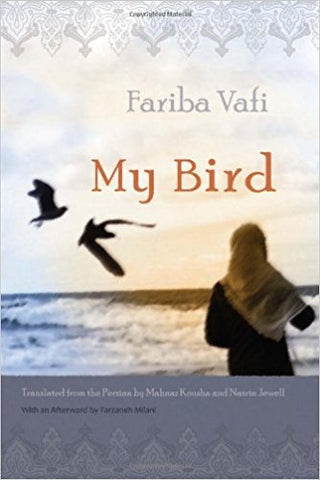 My Bird by Fariba Vafi