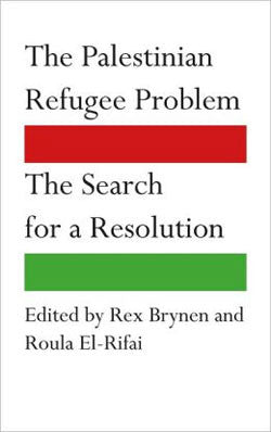The Palestinian Refugee Problem: The Search for a Resolution by Rex Brynen