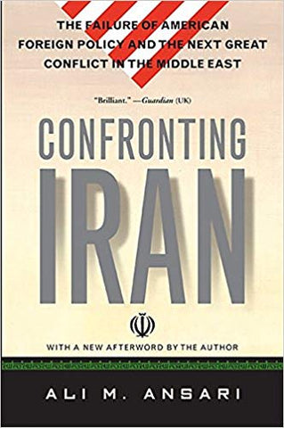Confronting Iran: The Failure of American Foreign Policy and the Next Great Crisis in the Middle East and the Next Great Crisis in the Middle East