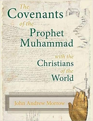 The Covenants of the Prophet Muhammad with the Christians of the World