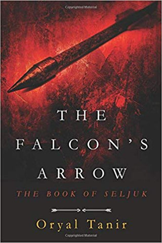 The Falcon's Arrow: The Book of Seljuk