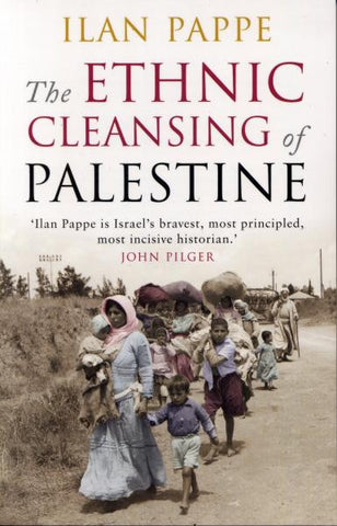 """The Ethnic Cleansing of Palestine"" by Ilan Pappe"