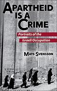 Apartheid is a Crime: Portraits of the Israeli Occupation of Palestine by Mats Svensson