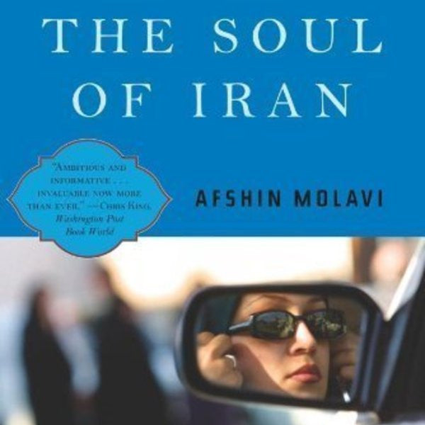 The Soul of Iran: A Nation's Struggle for Freedom by Afshin Molavi