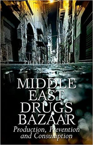 Middle East Drugs Bazaar: Production, Prevention and Consumption