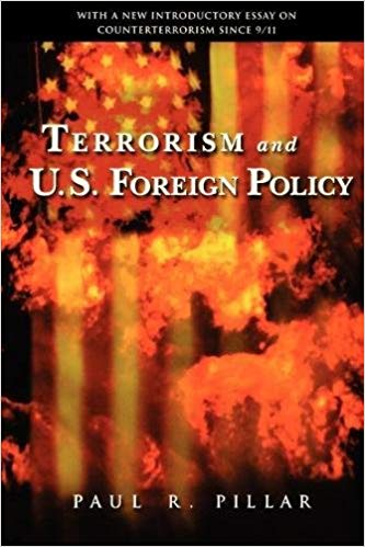 Terrorism and U.S. Foreign Policy by Paul R. Pillar