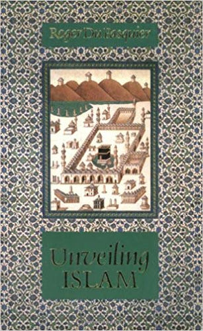 Unveiling Islam by Roger Du Pasquier