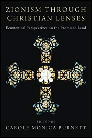 Zionism through Christian Lenses: Ecumenical Perspectives on the Promised Land
