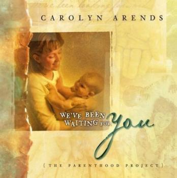 We've Been Waiting For You: The Parenthood Project (Physical CD)