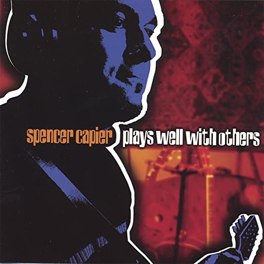 Plays Well With Others - Spencer Capier (Physical CD)