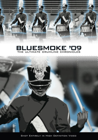Bluesmoke '09 - The Ultimate Drumline Chronicles