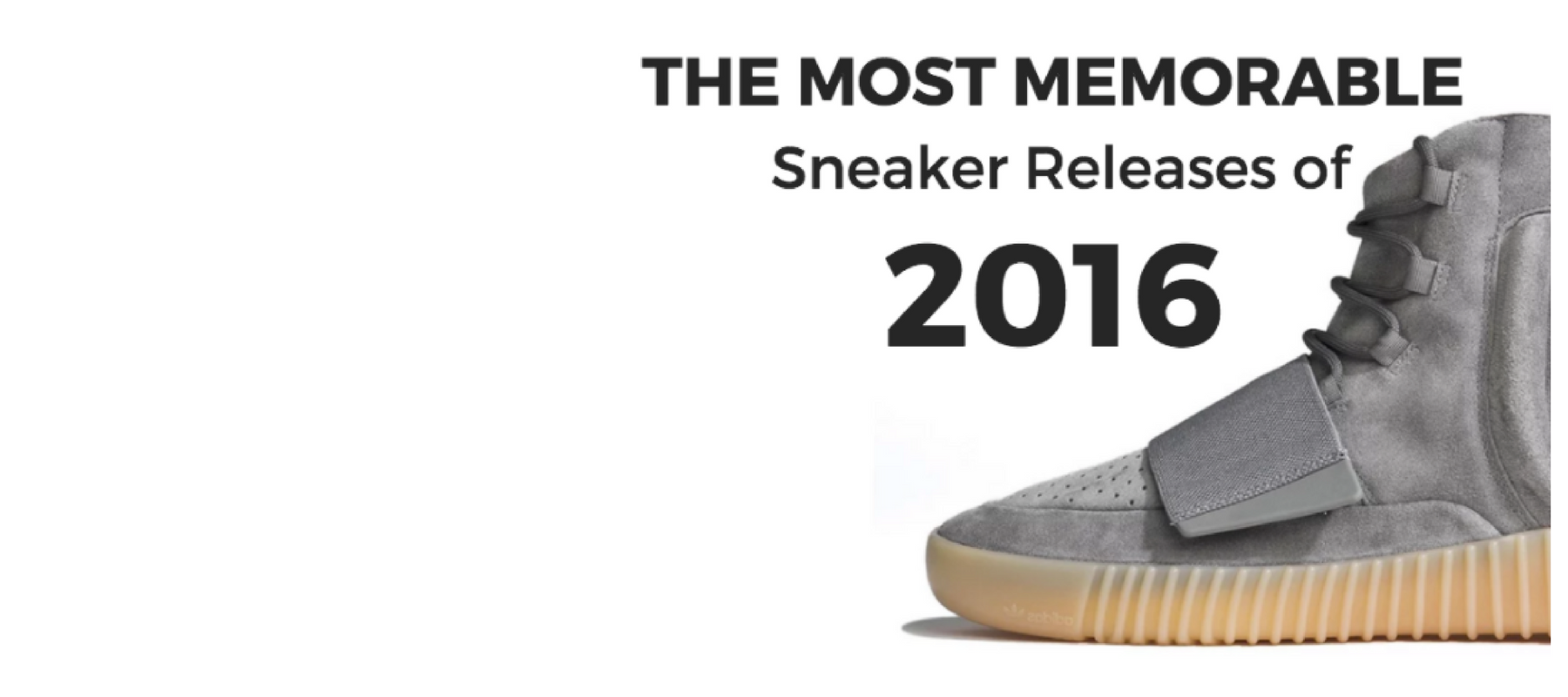 The Most Memorable Sneaker Releases of 2016