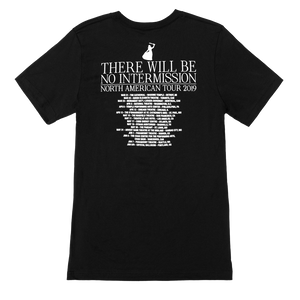 There Will Be No Intermission Tour Tee (Standard Fit)