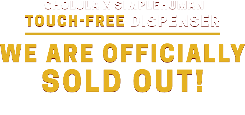 Cholula x SimpleHuman Touch-Free Dispenser. We are officially sold out! Winners will be notified on Instagram.