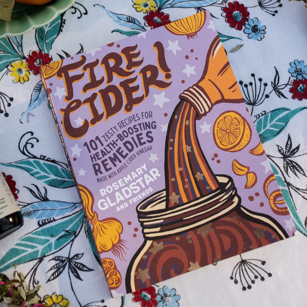 Fire Cider book by Rosemary Gladstar and Friends