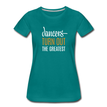 Load image into Gallery viewer, Dancers Turn Out The Greatest - Women - teal