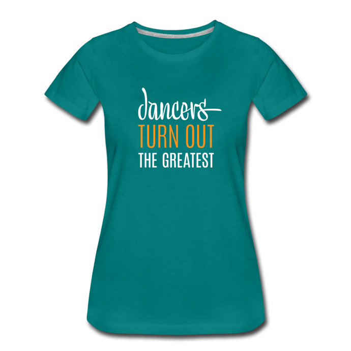 Dancers Turn Out The Greatest - Women - teal