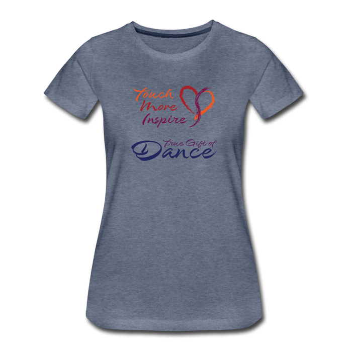 True Gift of Dance - Touch, Move, Inspire - heather blue