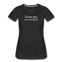 Load image into Gallery viewer, Trust Me, You Can Dance -Wine - Women - black