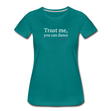 Load image into Gallery viewer, Trust Me, You Can Dance -Wine - Women - teal