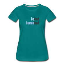Load image into Gallery viewer, Be Human - Be Kind, Humankind - Women - teal