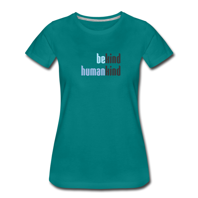 Be Human - Be Kind, Humankind - Women - teal
