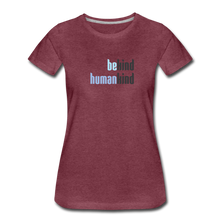 Load image into Gallery viewer, Be Human - Be Kind, Humankind - Women - heather burgundy