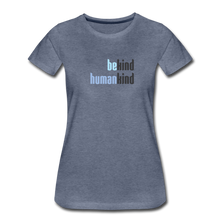 Load image into Gallery viewer, Be Human - Be Kind, Humankind - Women - heather blue