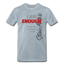 Load image into Gallery viewer, Stories Matter: I Am Enough - heather ice blue