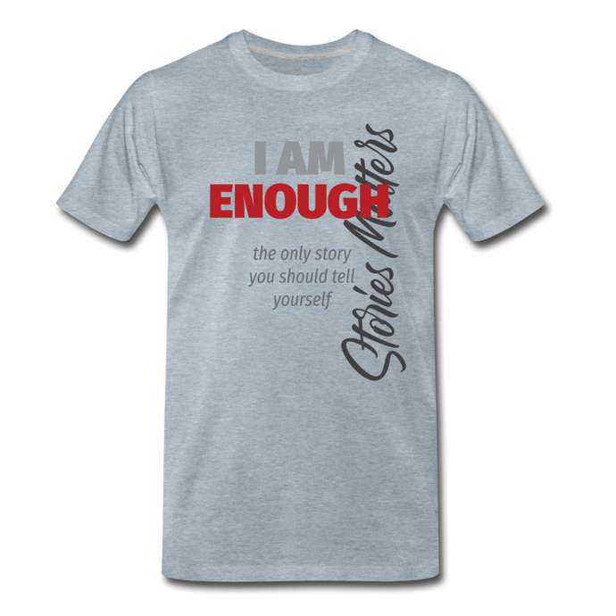 Stories Matter: I Am Enough - heather ice blue