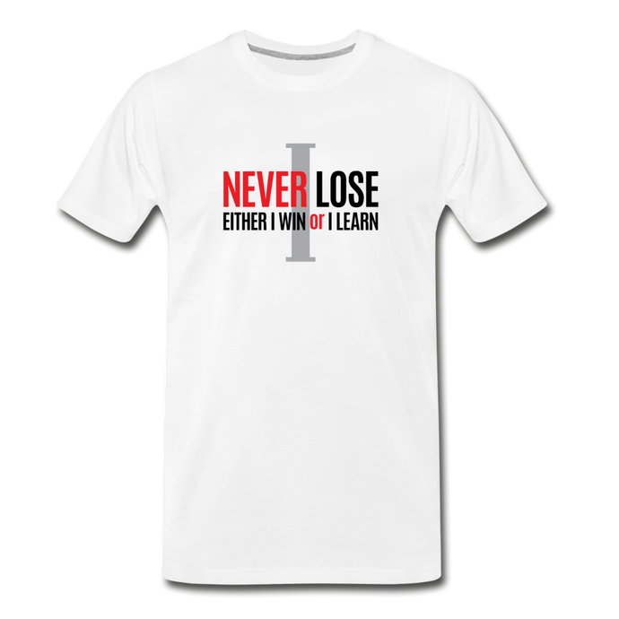 I Never Lose - Either I Win or I Learn - white