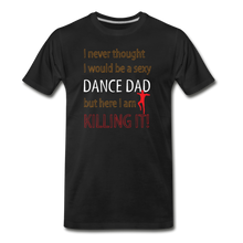 Load image into Gallery viewer, Sexy Dance Dad - Killing It - black