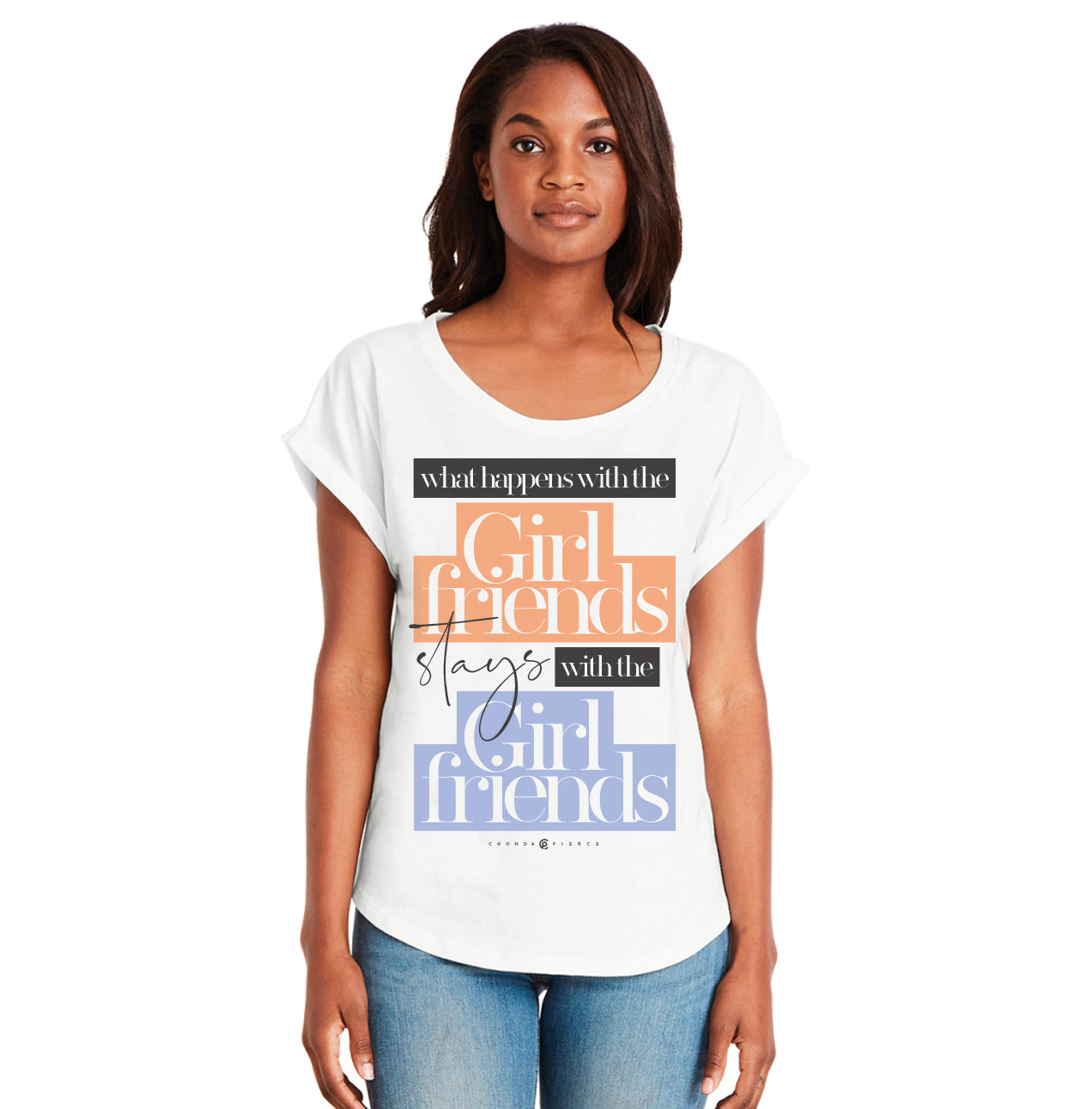 Girlfriends Tee Chonda Pierce