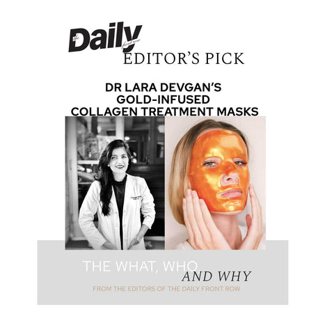 Article from Daily Front Row about Dr. Lara Devgans Gold Collagen Mask