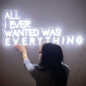 Load image into Gallery viewer, Neon sign reading All i ever wanted was everything