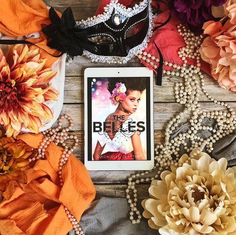 The Belles (The Belles #1) by Dhonielle Clayton