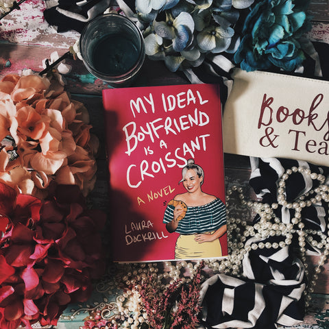 My Ideal Boyfriend is a Croissant by Kristin Rockaway
