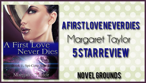 A First Love Never Dies (Spi-Corp, Book 1) by Margaret Taylor